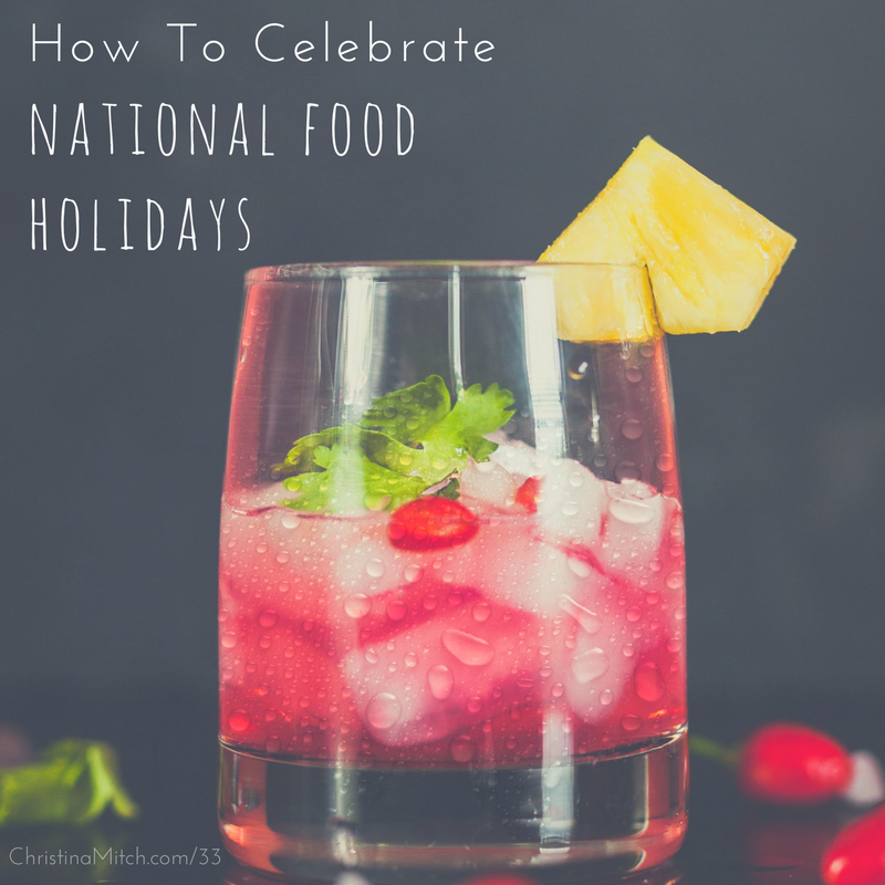 how to celebrate national food holidays